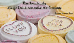 Love Quotes-Thoughts-George Bernard Shaw-First love