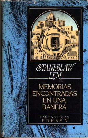 Stanislaw LEM Memorias encontradas en una ba era Barcelona 1987