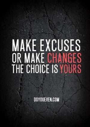 Stop with the excuses #quote
