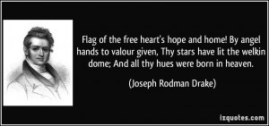 Flag of the free heart's hope and home! By angel hands to valour given ...