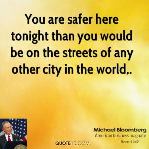 You are safer here tonight than you would be on the streets of any ...