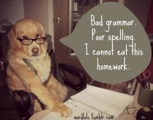 ... , Poor Spelling, Dogs Humor, Funny Stuff, Bad Grammar, So Funny