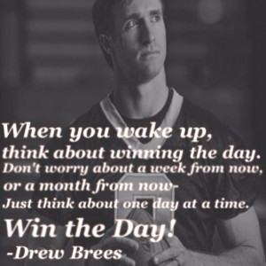 Everyone could use a little Drew Brees inspiration every now and then.