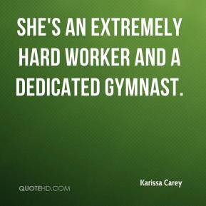 Karissa Carey - She's an extremely hard worker and a dedicated gymnast ...