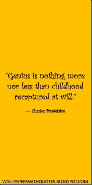 Genius Is Nothing More Nor Less… |Quote About Genius