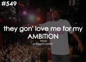Wale Ambition Quotes For wale ambition quotes.
