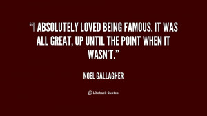 absolutely loved being famous. It was all great, up until the point ...