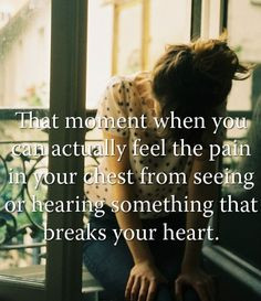 That pain stays when it's your child who's heart is being broken and ...