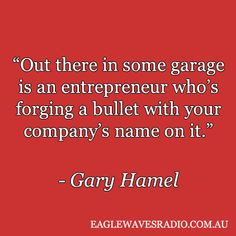 Business quote by Gary Hamel Great quote and absolutely correct More