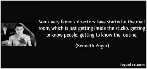 Some very famous directors have started in the mail room, which is ...