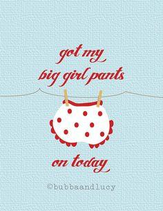Big Girl Pants On 8x10 Print by BubbaAndLucy on Etsy
