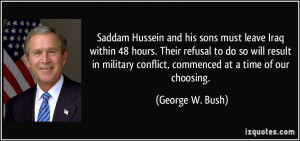 Saddam Hussein and his sons must leave Iraq within 48 hours. Their ...