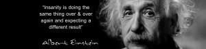 Albert Einstein Quote - Insanity