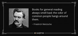 Books for general reading always smell bad; the odor of common people ...