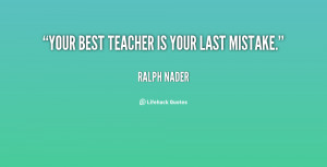 Your The Best Teacher Ever Quotes Nader-your-best-teacher-is
