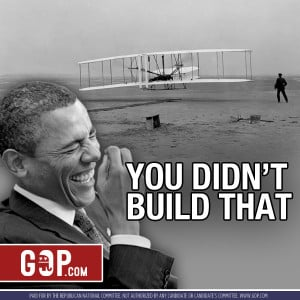 You didn't build that plane...