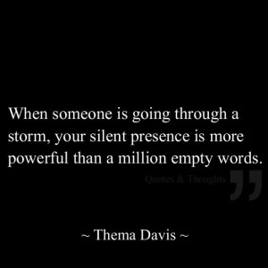 quotes_When someone is going through a storm_thema davis