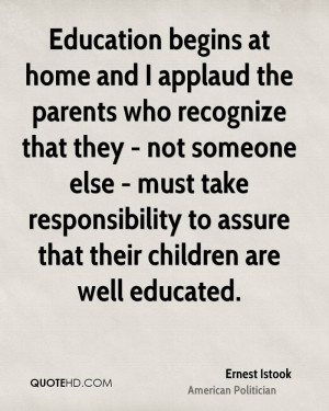 Education begins at home and I applaud the parents who recognize that ...