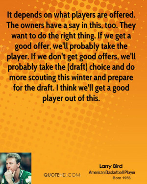 It depends on what players are offered. The owners have a say in this ...