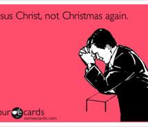 funny christmas season ecard jesus christ not christmas again