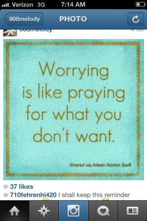 Something to remember. #worry #pray #life