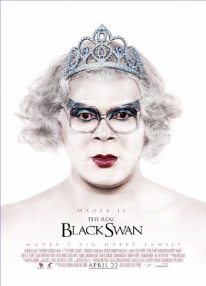 Madea Madea is the REAL Black Swan