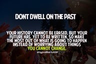 Don't Dwell On The Past ~ Exercise Quote