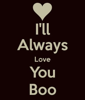 ... you boo missing you alot love you boo keep calm i love you hone boo
