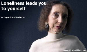 ... leads you to yourself - Joyce Carol Oates Quotes - StatusMind.com