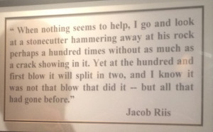 ... speaks, it's there for him. It's a quote from the poet Jacob Riis