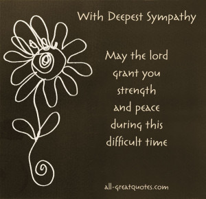 With Deepest Sympathy – May the lord grant you strength and peace ...