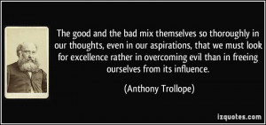 The good and the bad mix themselves so thoroughly in our thoughts ...