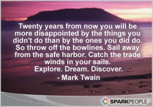 One of my favorite quotes. Explore. Dream. Discover.