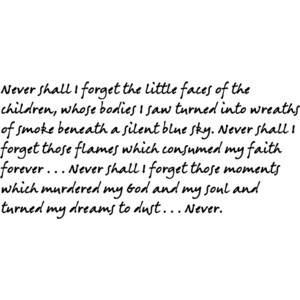Holocaust Survivor Quote: Elie Weisel, quoted in