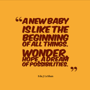 New Baby Is Like The Beginning Of All Things - Baby Quote