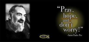 Padre Pio: Pray, Hope, Don't Worry Coffee Mug (Mug-768)
