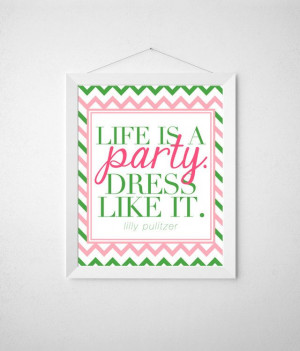 Life is a Party Preppy Lilly Pulitzer Quote 8x10 by MonogramsByKS, $16 ...