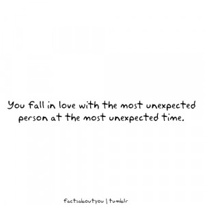 Person At The Most Unexpected Time: Quote About You Fall In Love ...