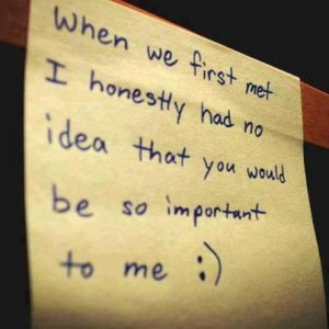 When We First Met I Honestly Had No Idea That You Would Be So ...