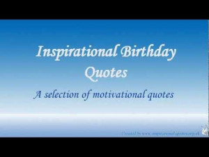 Happy Birthday Inspirational Quotes -- 21 Birthday Wishes