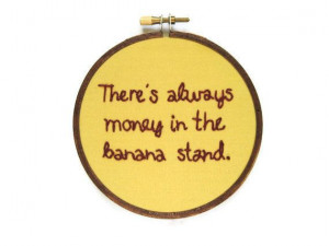 There's Always Money in the Banana Stand : Arrested Development Hand ...