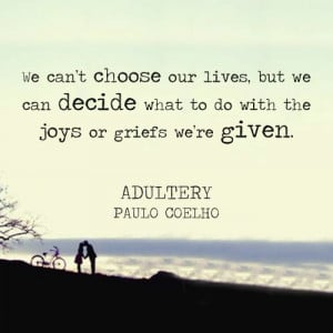 ... Adultery, Adultery Paulo Coelho, Case, Living, Paulo Coelho Quotes
