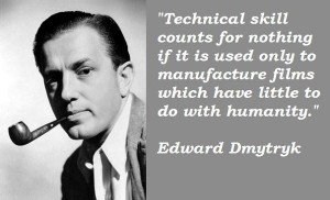 Edward dmytryk famous quotes 3