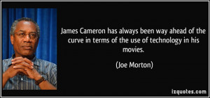James Cameron has always been way ahead of the curve in terms of the ...