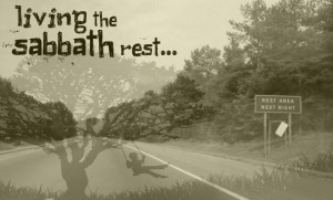 "When do you enjoy a ""sabbath rest""?"