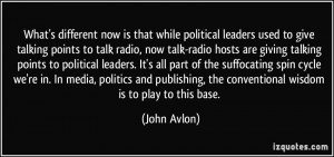 What's different now is that while political leaders used to give ...