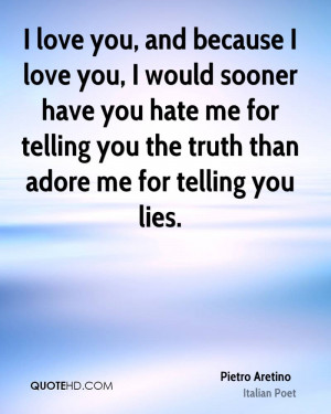 ... -aretino-poet-i-love-you-and-because-i-love-you-i-would-sooner.jpg