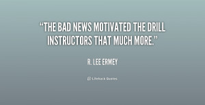 """The bad news motivated the drill instructors that much more."""""""