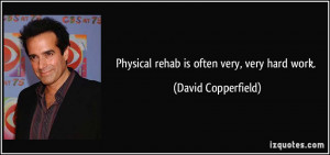 Physical rehab is often very, very hard work.
