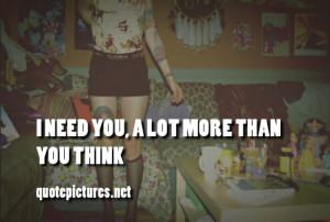 prev i need you a lot more than you think next